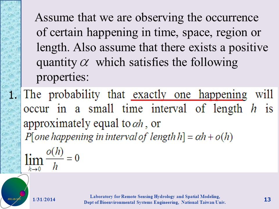 Assume that we are observing the occurrence of certain happening in time, space, region or length. Also assume that there exists a positive quantity w