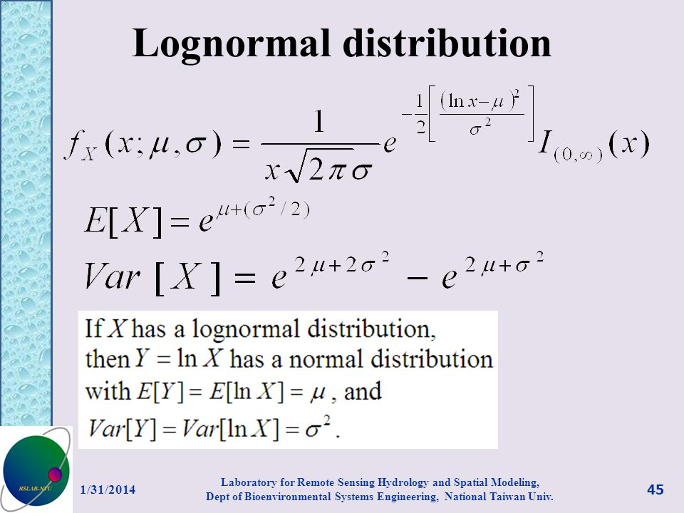 Lognormal distribution 1/31/2014 45 Laboratory for Remote Sensing Hydrology and Spatial Modeling, Dept of Bioenvironmental Systems Engineering, Nation