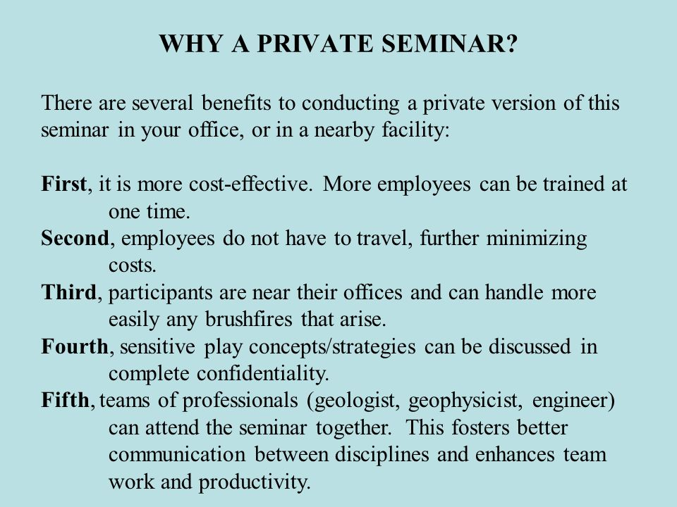 WHY A PRIVATE SEMINAR.