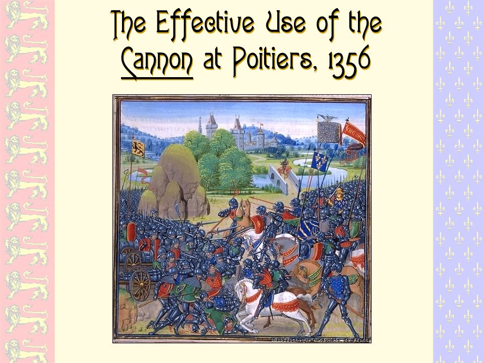 The Effective Use of the Cannon at Poitiers, 1 356