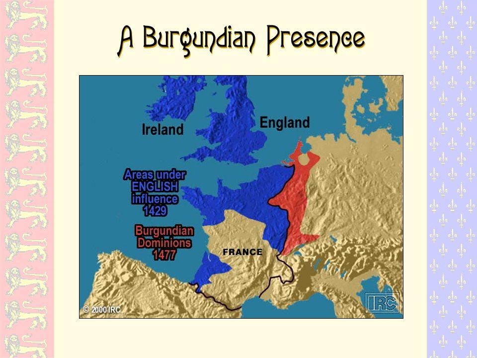A Burgundian Presence