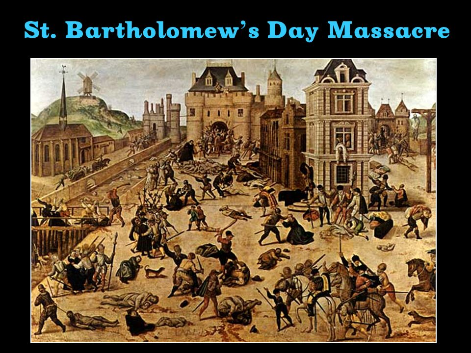 St. Bartholomew s Day Massacre
