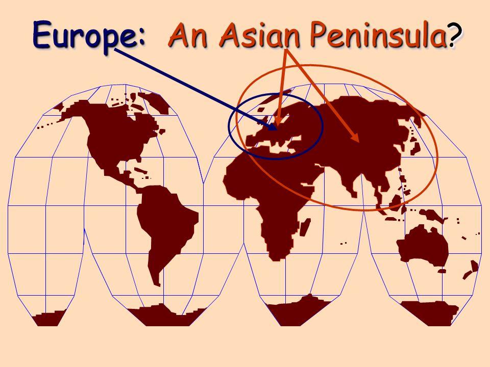 Europe: An Asian Peninsula?