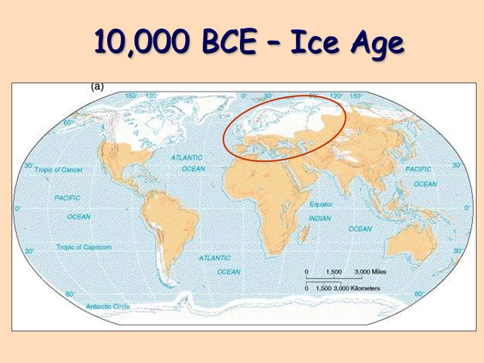 10,000 BCE – Ice Age