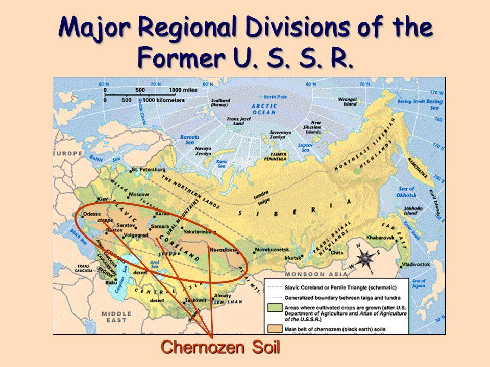 Major Regional Divisions of the Former U. S. S. R. Chernozen Soil