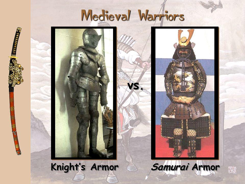 European knight Samurai Warrior vs. Medieval Warriors
