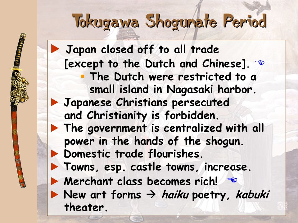 Tokugawa Ieyasu (1543-1616) aAppointed shogun by the Emperor. a Appointed shogun by the Emperor. Four-class system laid down with marriage restricted