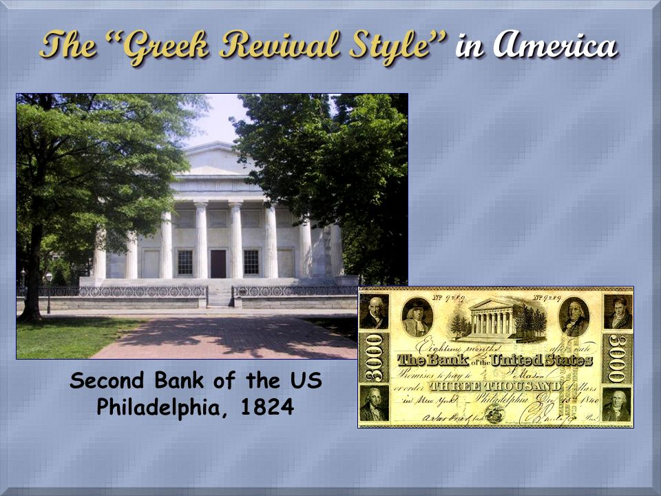 The Greek Revival Style in America Second Bank of the US Philadelphia, 1824