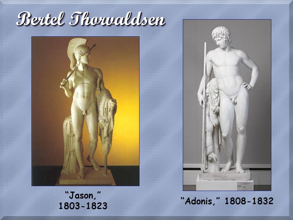 Bertel Thorvaldsen Jason, 1803-1823 Adonis, 1808-1832