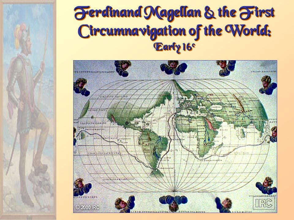 Ferdinand Magellan & the First Circumnavigation of the World: Early 16 c