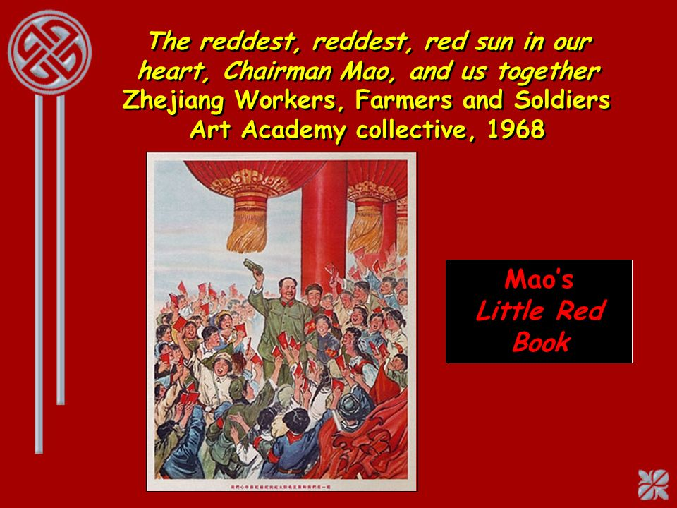 The reddest, reddest, red sun in our heart, Chairman Mao, and us together Zhejiang Workers, Farmers and Soldiers Art Academy collective, 1968 Maos Lit