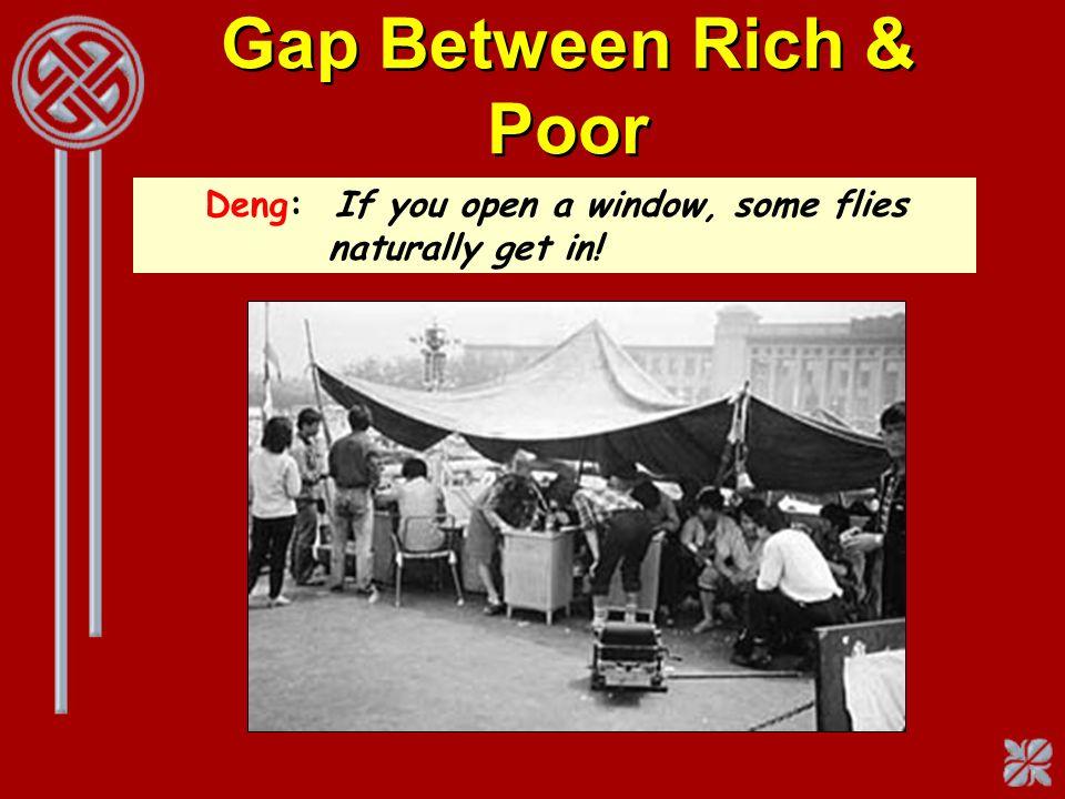 Gap Between Rich & Poor Deng: If you open a window, some flies naturally get in!
