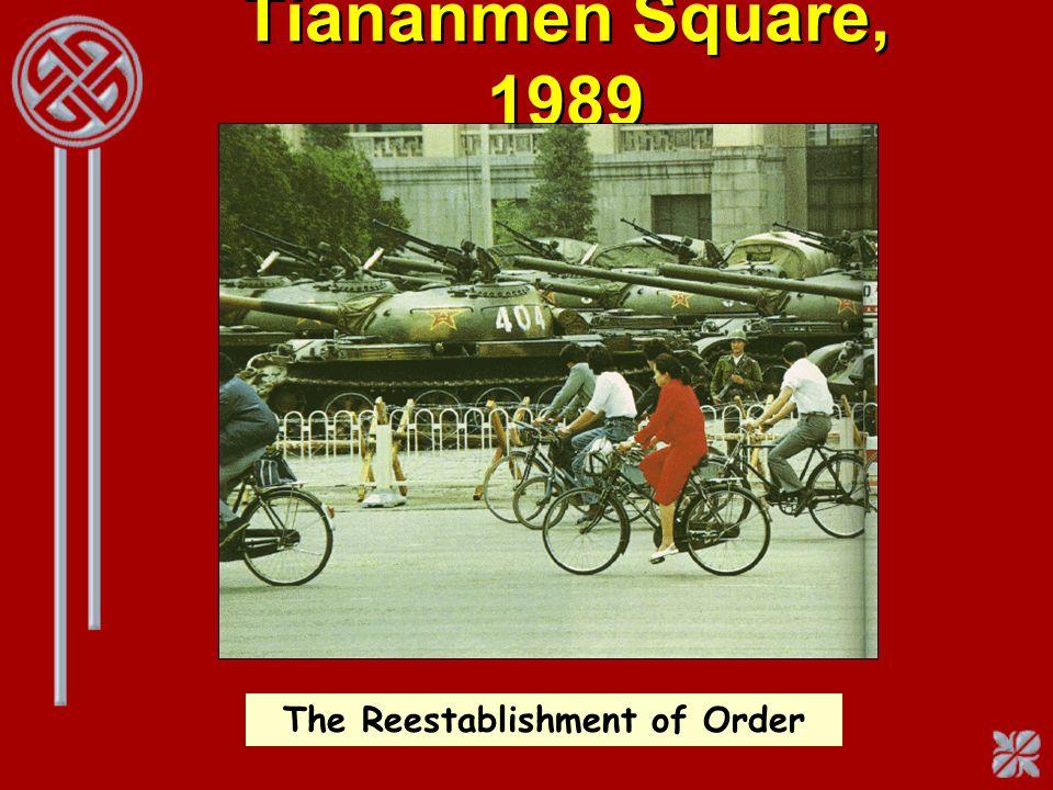 Tiananmen Square, 1989 The Reestablishment of Order