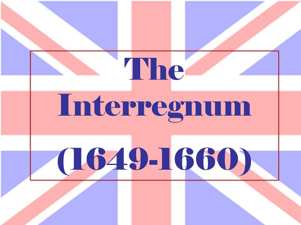 The Interregnum (1649-1660)