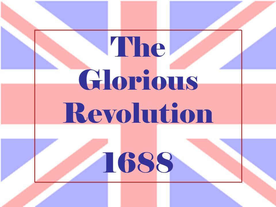 The Glorious Revolution 1688