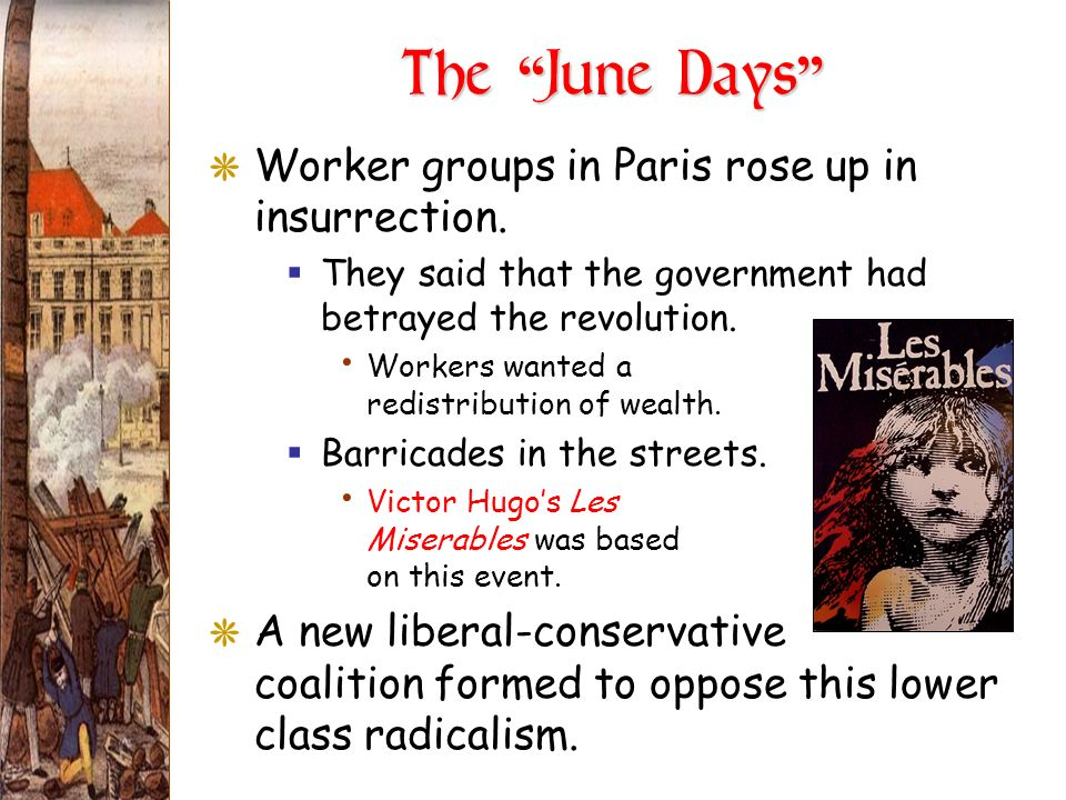 The June Days The June Days GWorker groups in Paris rose up in insurrection. They said that the government had betrayed the revolution. Workers wanted