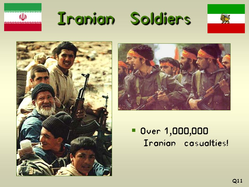 Iranian Soldiers Q11 Over 1,000,000 Iranian casualties!