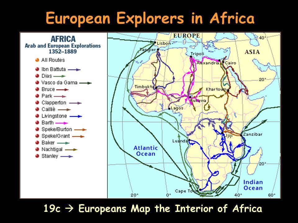 European Explorers in Africa 19c Europeans Map the Interior of Africa