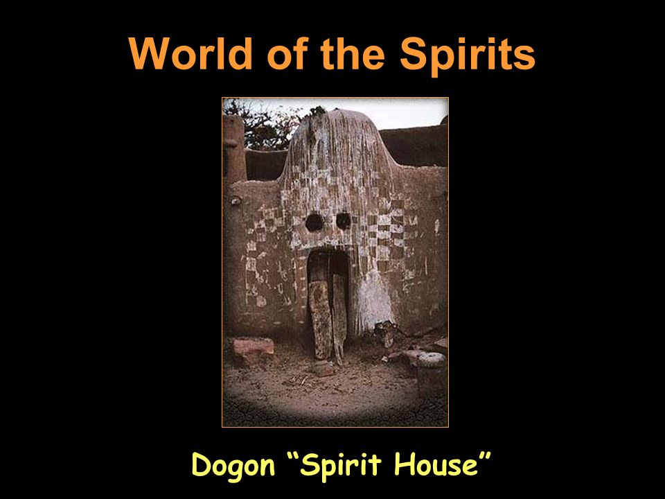 World of the Spirits Dogon Spirit House