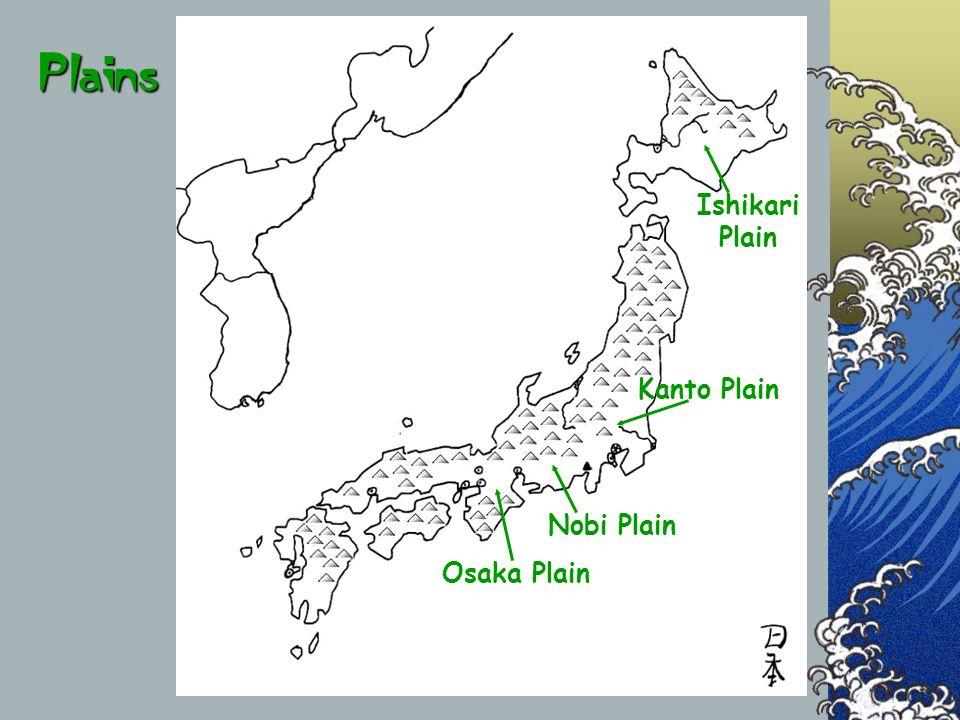Plains Kanto Plain Nobi Plain Ishikari Plain Osaka Plain