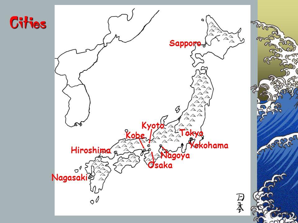 Cities Sapporo Hiroshima Kobe Tokyo Nagasaki Kyoto Yokohama Nagoya Osaka