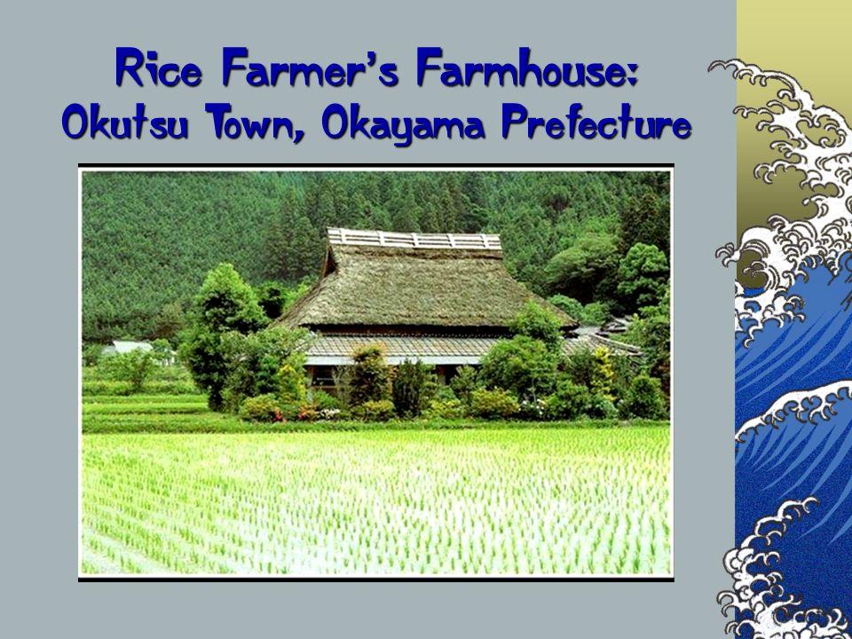 Rice Farmer s Farmhouse: Okutsu Town, Okayama Prefecture