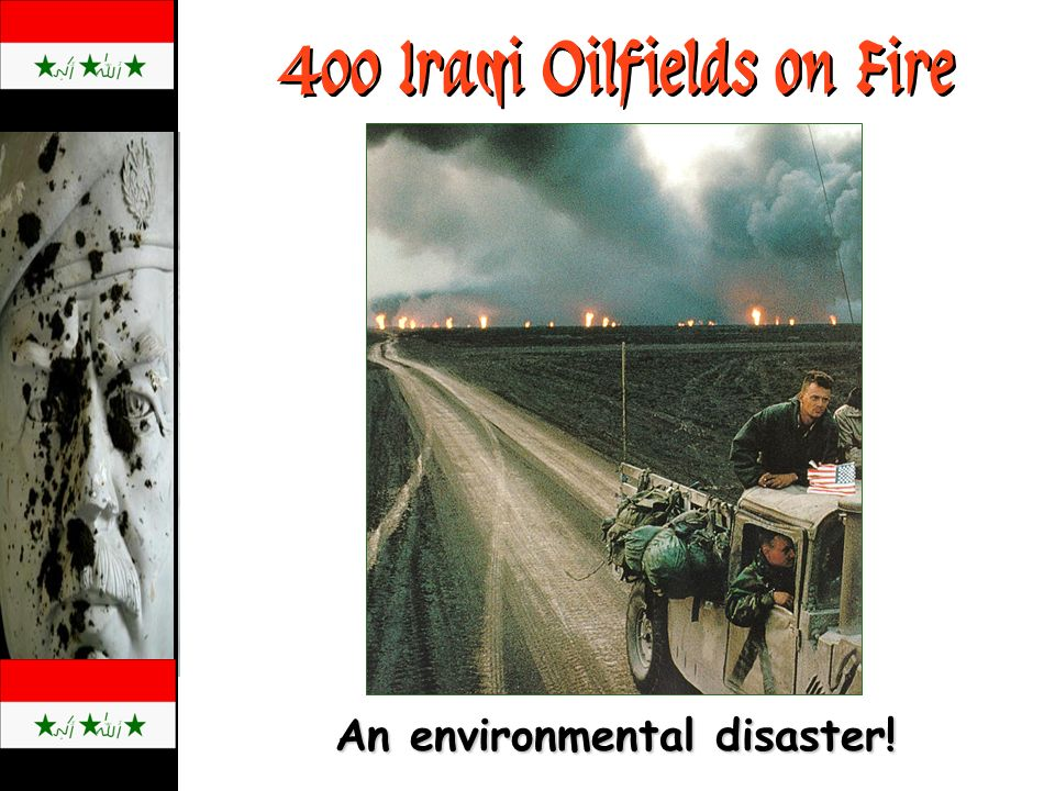 400 Iraqi Oilfields on Fire An environmental disaster!