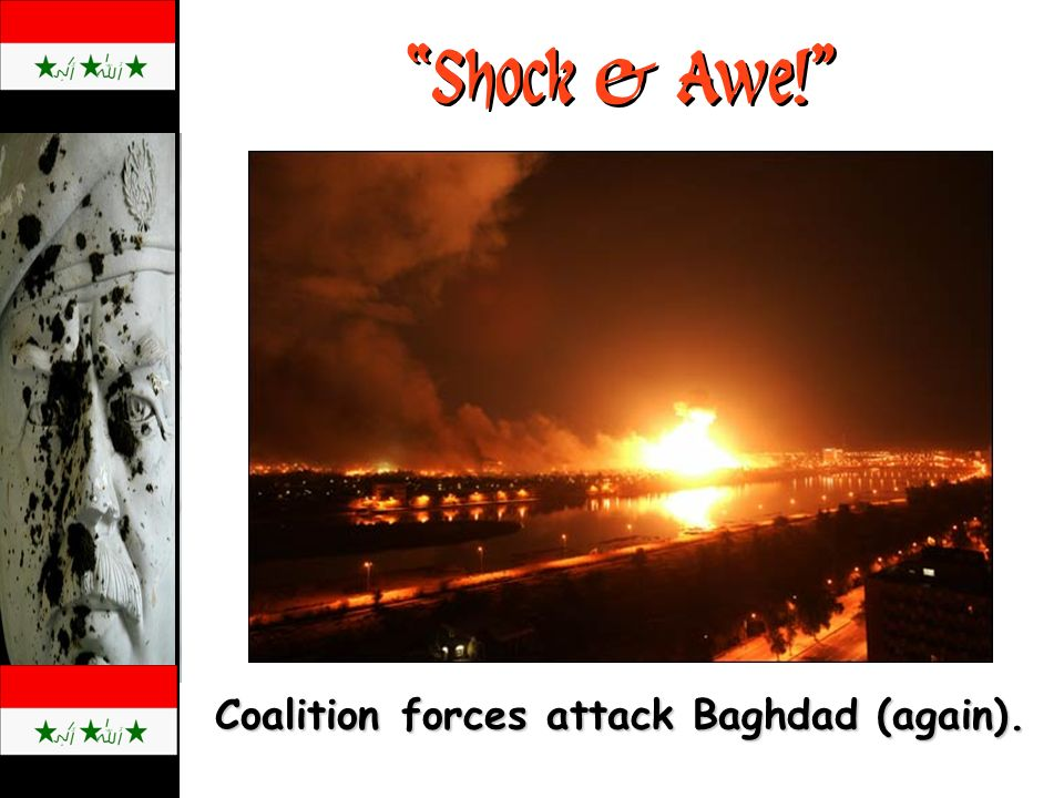 Shock & Awe! Coalition forces attack Baghdad (again).