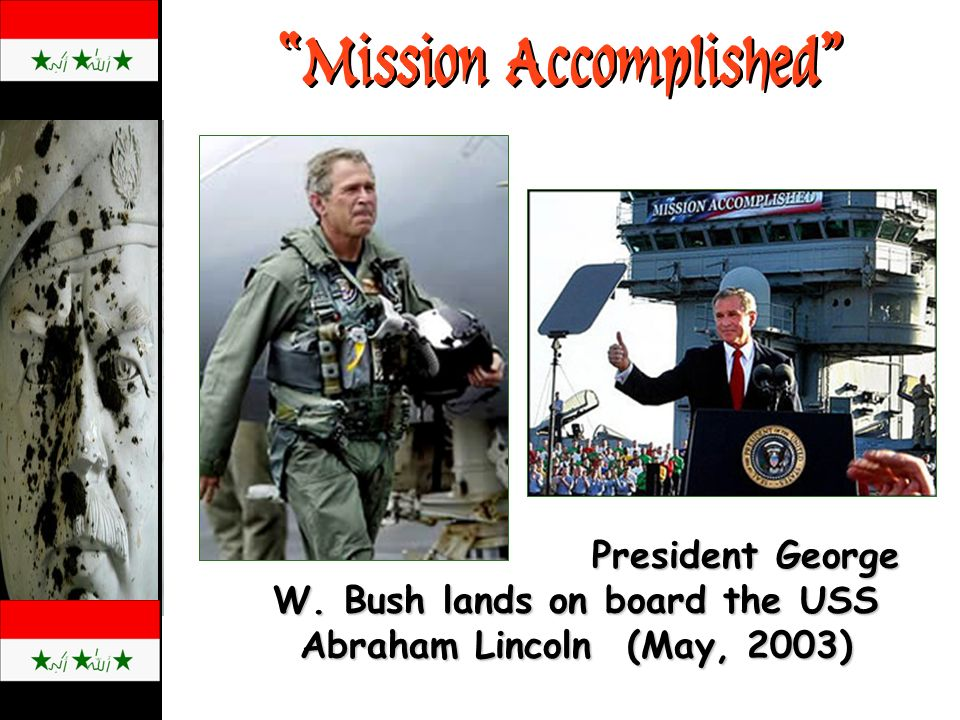 Mission Accomplished President George W.