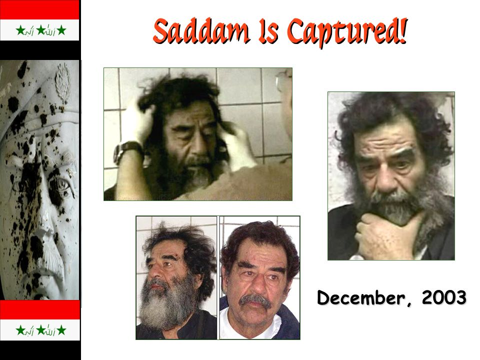 Saddam Is Captured! December, 2003
