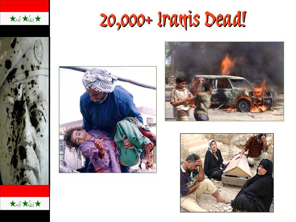 20,000+ Iraqis Dead!