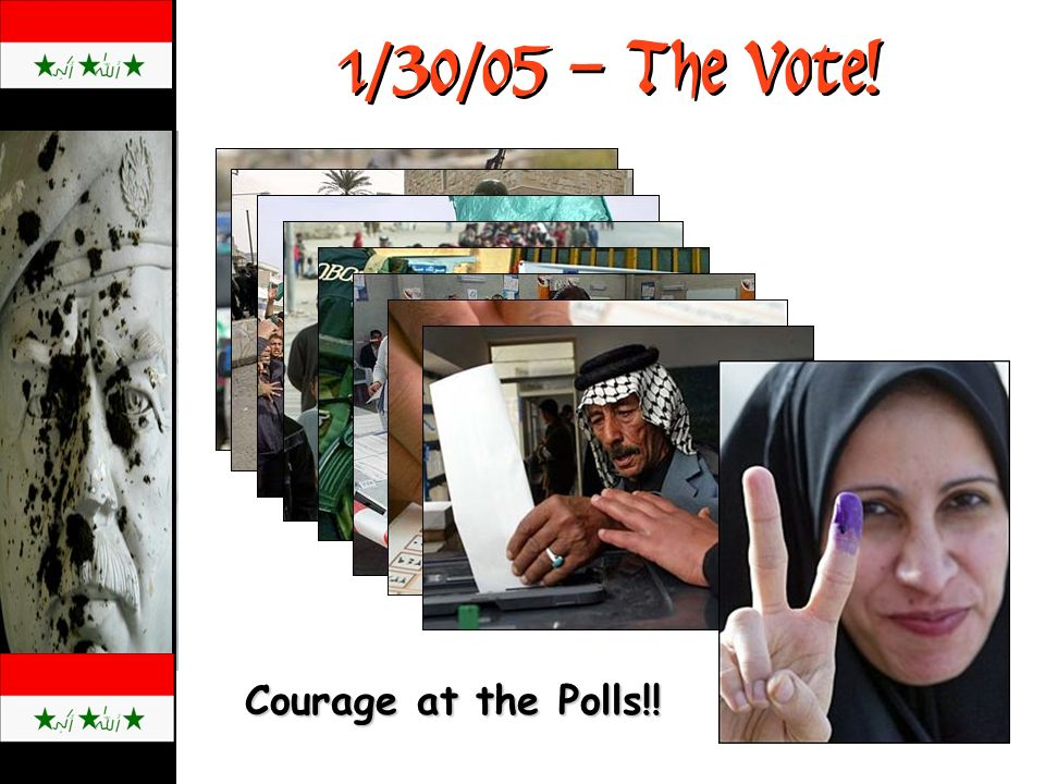 1/30/05 – The Vote! Courage at the Polls!!