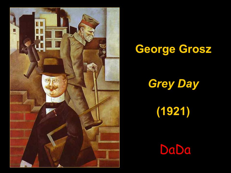 George Grosz Grey Day (1921) George Grosz Grey Day (1921) DaDa