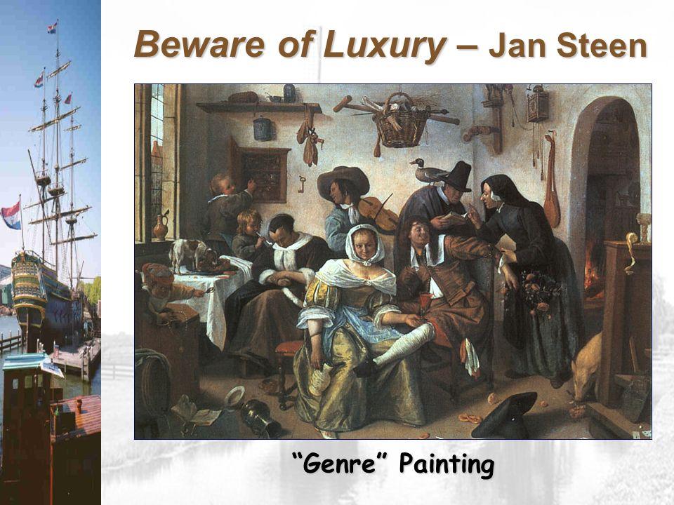 Beware of Luxury – Jan Steen Genre Painting
