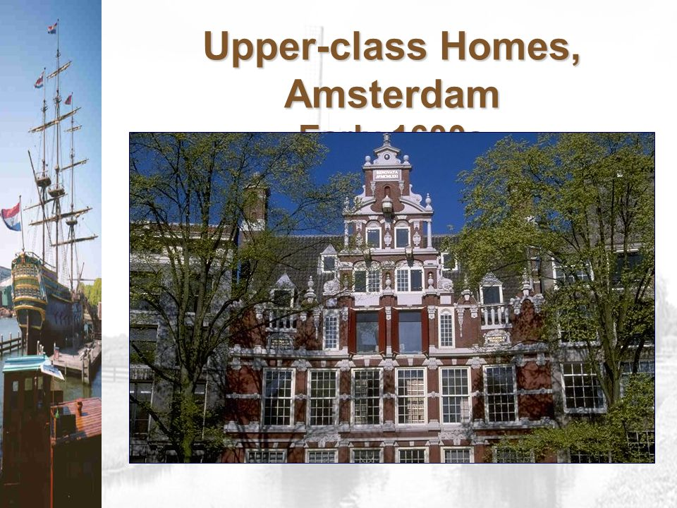 Upper-class Homes, Amsterdam Early 1600s