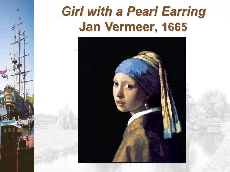 Girl with a Pearl Earring Jan Vermeer, 1665