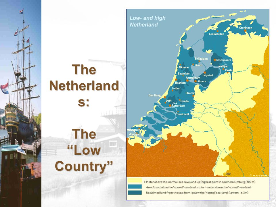 The Netherland s: The Low Country