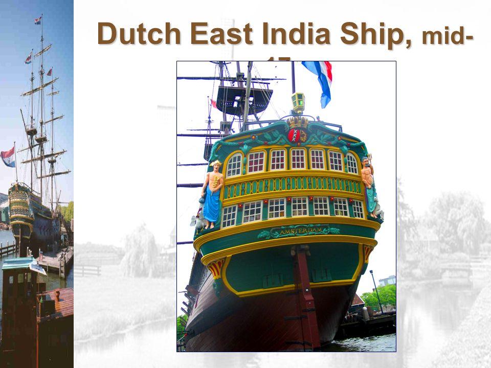 Dutch East India Ship, mid- 17c