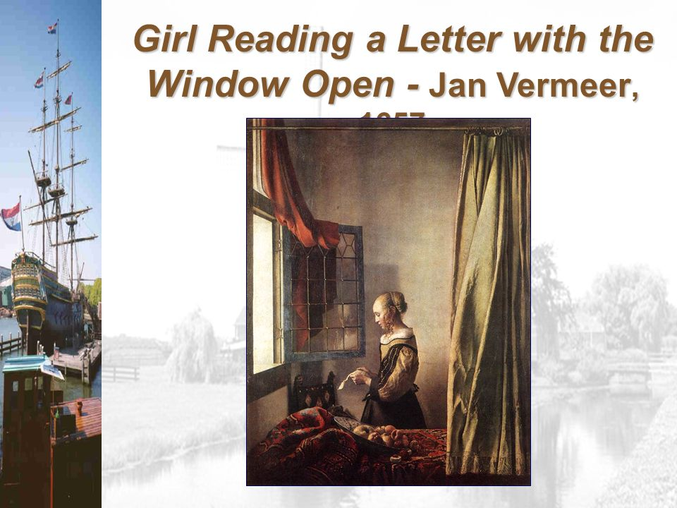 Girl Reading a Letter with the Window Open - Jan Vermeer, 1657