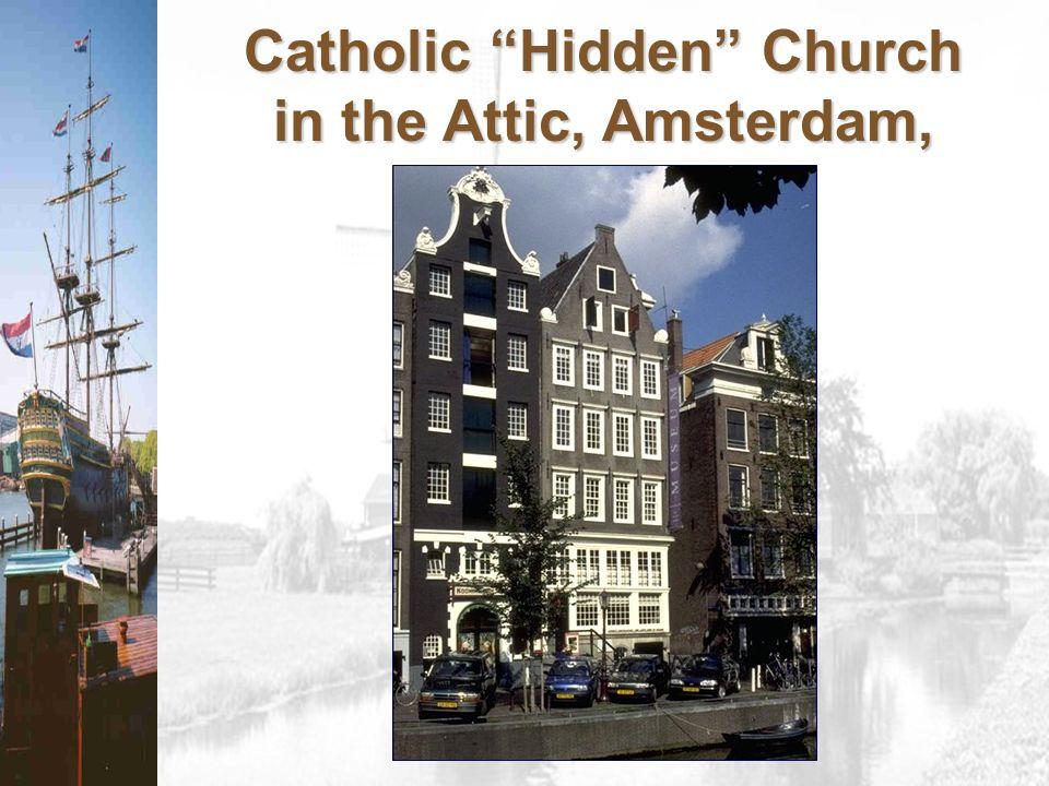 Catholic Hidden Church in the Attic, Amsterdam, 1630s