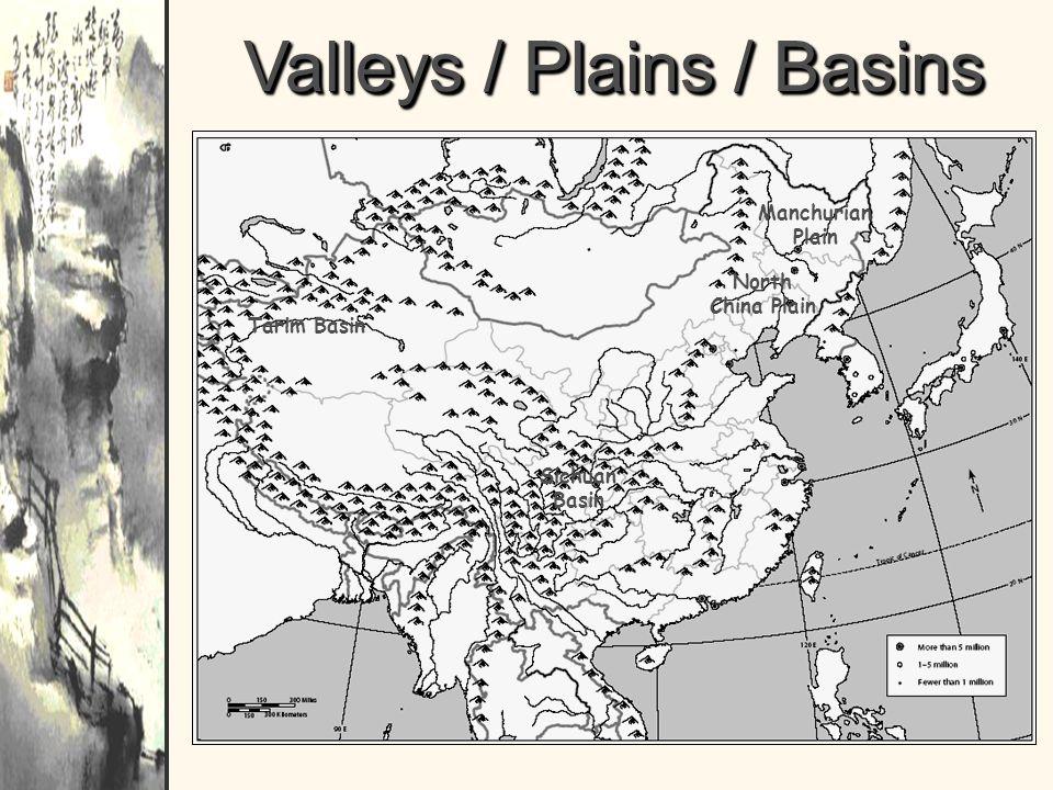 Valleys / Plains / Basins Manchurian Plain North China Plain Tarim Basin Sichuan Basin