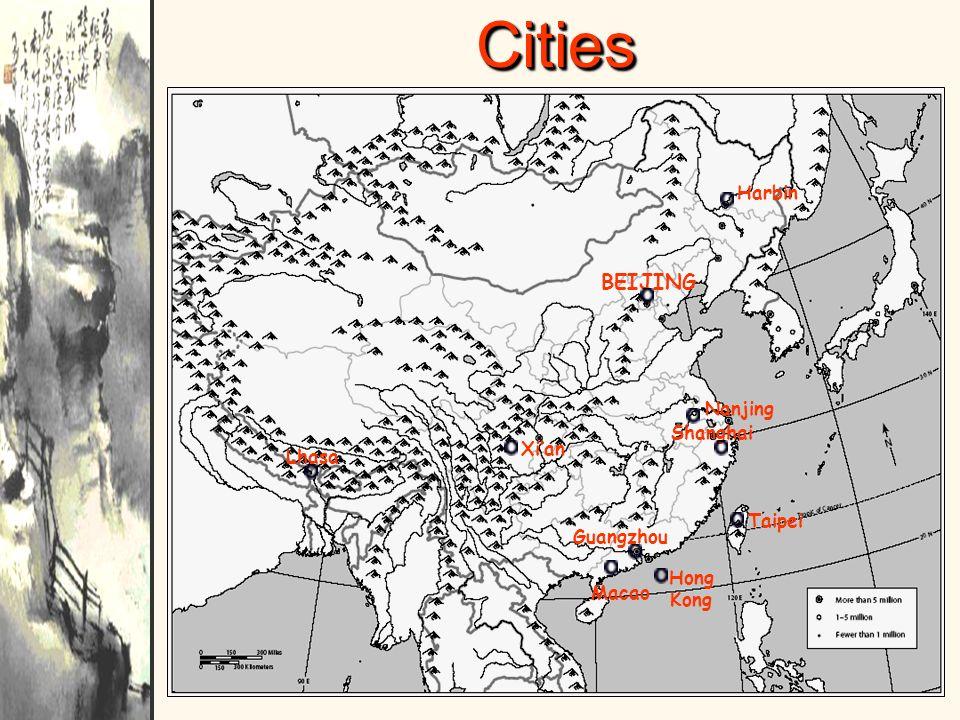 CitiesCities BEIJING Harbin Nanjing Guangzhou Xian Shanghai Taipei Lhasa Hong Kong Macao