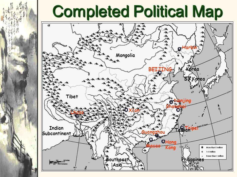 Completed Political Map BEIJING Harbin Nanjing Guangzhou Xian Shanghai Taipei Lhasa Hong Kong Macao Tibet Mongolia Southeast Asia Indian Subcontinent