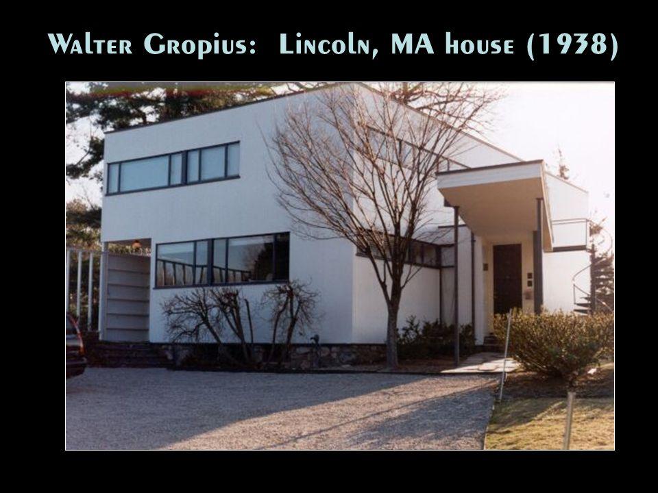 Walter Gropius: Lincoln, MA house (1938)
