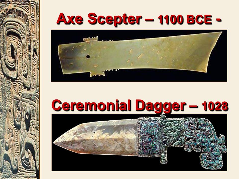 Axe Scepter – 1100 BCE - jade Ceremonial Dagger – 1028 BCE
