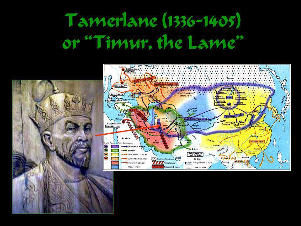 Tamerlane (1336-1405) or Timur, the Lame