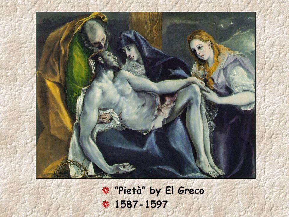 ¬ Pietà by El Greco ¬ 1587-1597