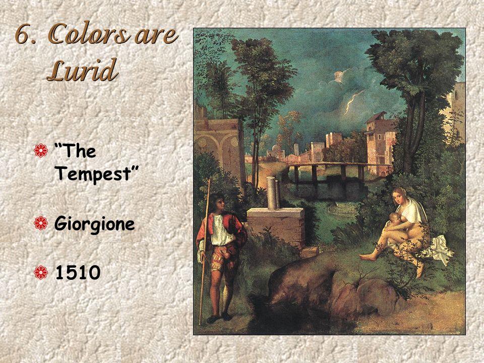 6. Colors are Lurid ¬ The Tempest ¬ Giorgione ¬ 1510