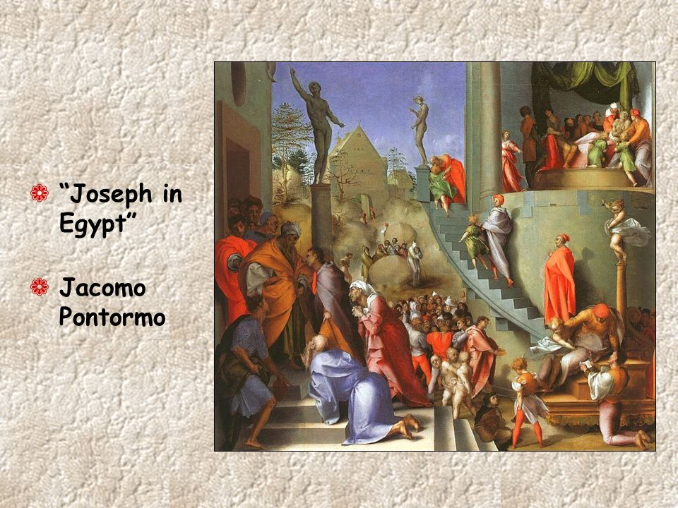 ¬ Joseph in Egypt ¬ Jacomo Pontormo