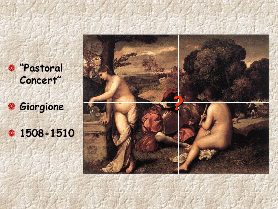 ¬ Pastoral Concert ¬ Giorgione ¬ 1508-1510 ? ?